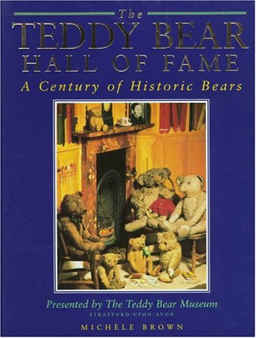 9780747218036: The Teddy Bear Hall of Fame: A Century of Historic Bears Presented by the Teddy Bear Museum