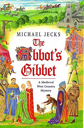 9780747218821: The Abbot's Gibbet (A medieval West Country mystery)