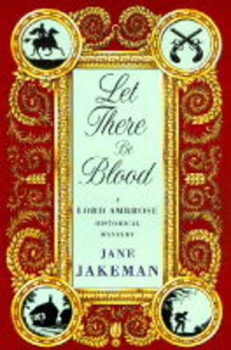 Let There Be Blood: A Lord Ambose Historical Mystery ***SIGNED***: Jane Jakeman