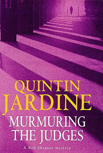 MURMURING THE JUDGES [A Bob Skinner Mystery] (Signed): Jardine, Quintin