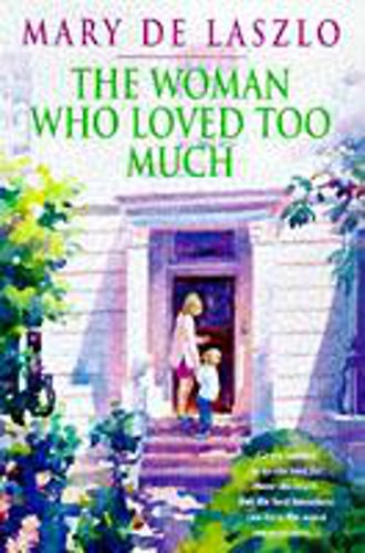 9780747219576: The Woman Who Loved Too Much
