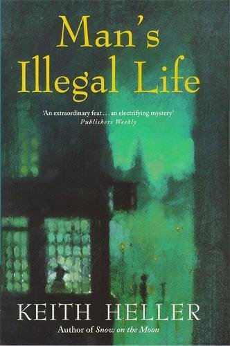 9780747219606: Man's Illegal Life