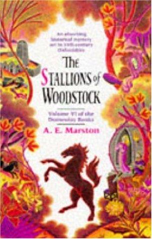 The Stallions of Woodstock (Domesday Books, Volume VI): A.E. Marston