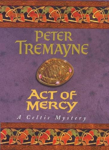 9780747220183: Act of Mercy (A Sister Fidelma mystery)