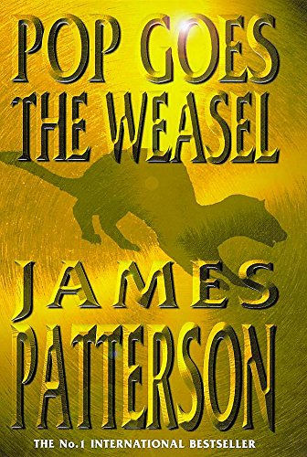 Pop Goes the Weasel ***SIGNED***: James Patterson