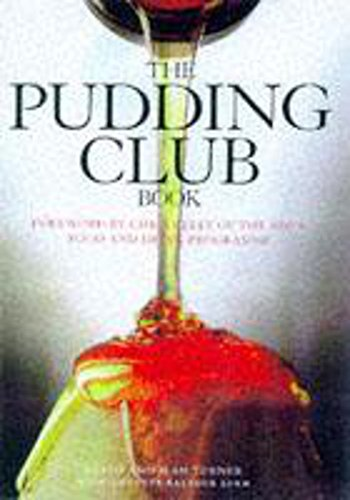 THE PUDDING CLUB BOOK 100 Luscious Recipes from the World-Famous Pudding Club
