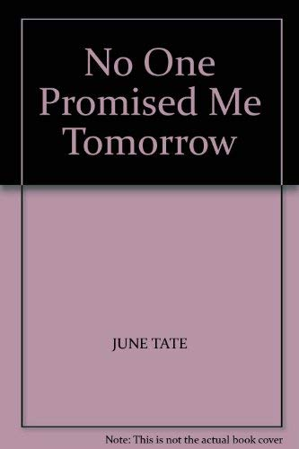 9780747221180: No One Promised Me Tomorrow