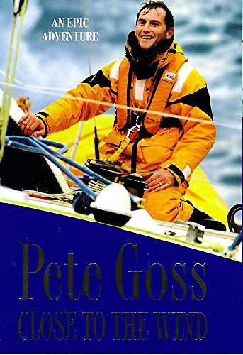 9780747221265: Close to the Wind: An Extraordinary Story of Triumph Over Adversity