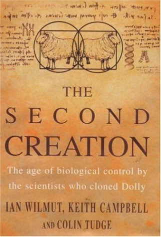 9780747221357: The Second Creation: The Age of Biological Control by the Scientists Who Cloned Dolly (Hors Catalogue)