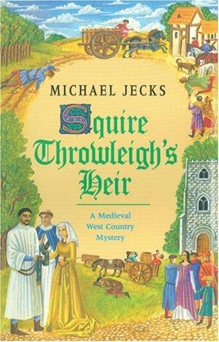 9780747221470: Squire Throwleigh's Heir (Knights Templar)