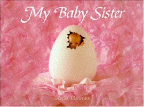 9780747222309: My Baby Sister (Photo)