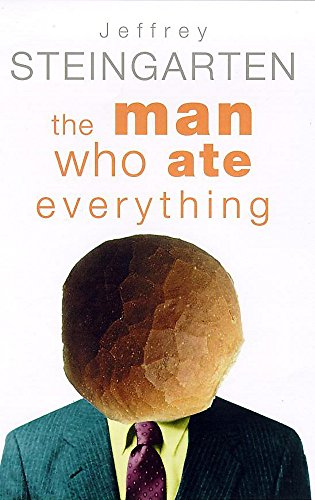 9780747222583: The Man Who Ate Everything: Everything You Ever Wanted to Know About Food, But W