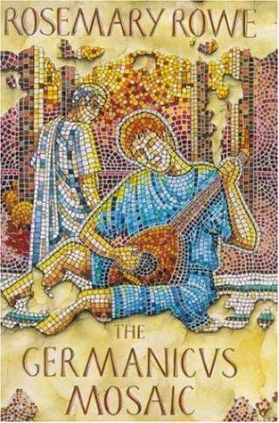 The Germanicus Mosaic.: Rowe, Rosemary.
