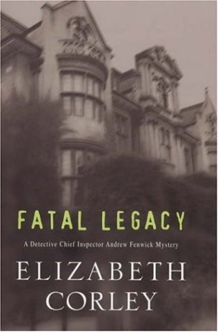 9780747222668: Fatal Legacy (A Detective Chief Inspector Andrew Fenwick mystery)