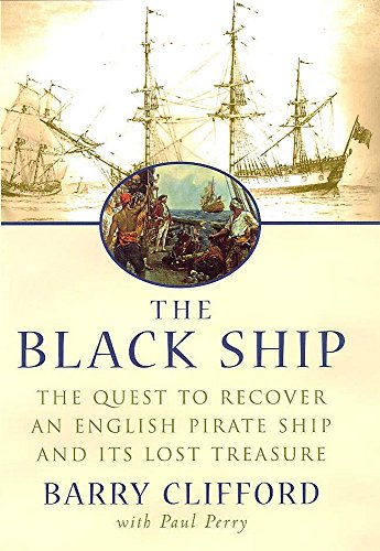 9780747222972: The Black Ship: The Quest to Recover an English Pirate Ship and Its Lost Treasure