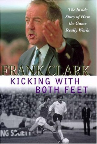 9780747222989: Kicking with Both Feet: The Inside Story of How the Game Really Works