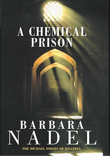 A Chemical Prison: Nadel, Barbara