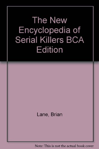 9780747224402: The New Encyclopedia of Serial Killers BCA Edition