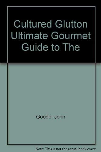 The Cultured Glutton: Goode, John