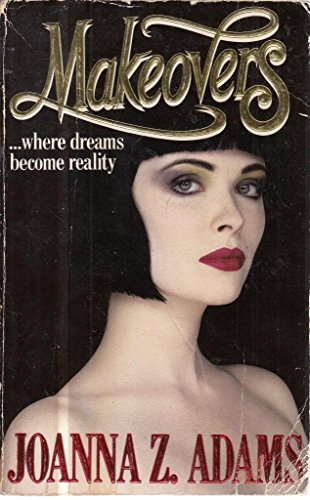 Makeovers: Adams, Joanna Z.
