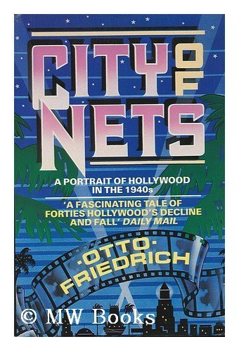 9780747230649: City of Nets: Portrait of Hollywood in the 1940's