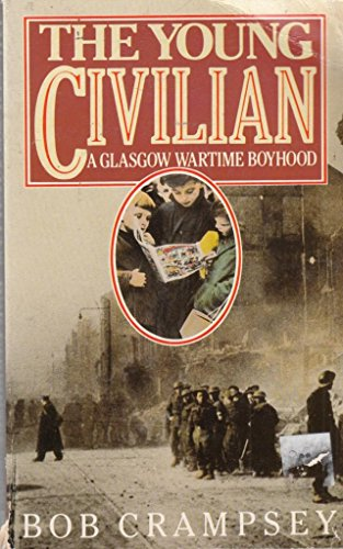9780747231721: Young Civilian: A Glasgow Wartime Boyhood
