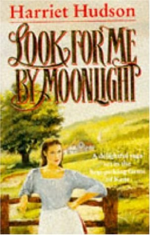 Look for Me by Moonlight: Hudson, Harriet