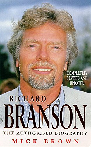 Richard Branson: The Authorised Biography: Brown, Mick