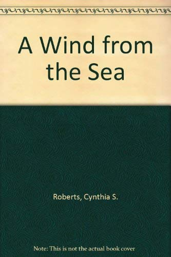 A Wind from the Sea: Cynthia S. Roberts