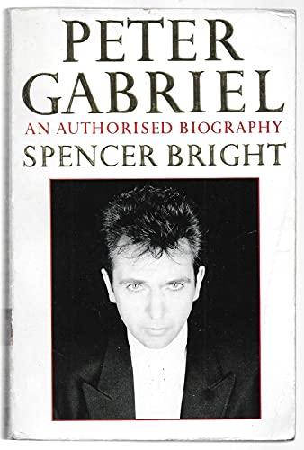 9780747232315: Peter Gabriel: An Authorized Biography