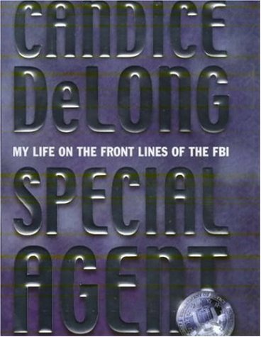 9780747232483: Special Agent: My Life on the Front Lines of the FBI