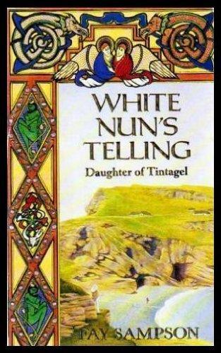 9780747232971: White Nun's Telling (Daughter of Tintageln)