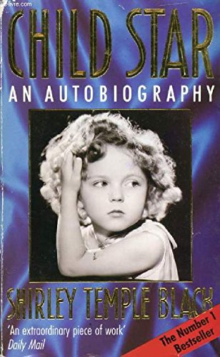 Child Star: An Autobiography: Shirley Temple
