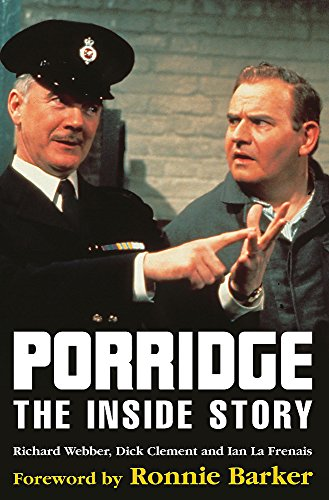 """Porridge"""": The Inside Story: Richard Webber, Dick"""