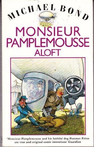 9780747233299: Monsieur Pamplemousse Aloft