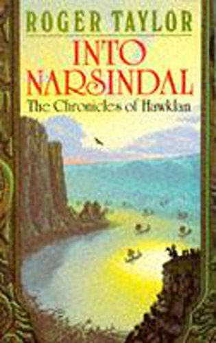 9780747233534: Into Narsindal: The Fourth Chronicle of Hawklan (The chronicles of Hawklan)
