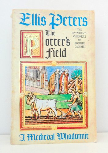 9780747234272: THE POTTER'S FIELD: THE SEVENTEENTH CHRONICLE OF BROTHER CADFAEL (THE CHRONICLES OF BROTHER CADFAEL)