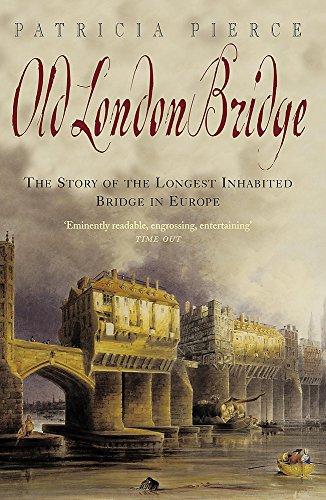 9780747234937: Old London Bridge: The Story of the Longest Inhabited Bridge in Europe