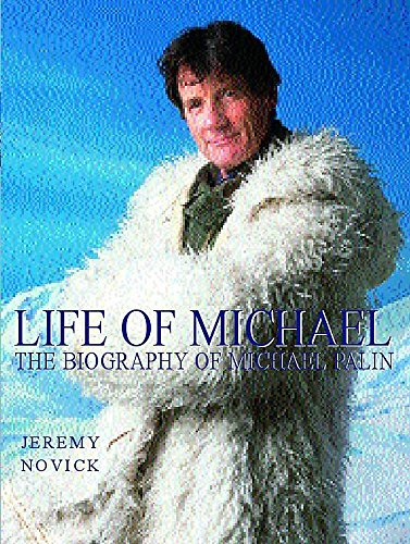 Life of Michael An Illustrated Biography of Michael Palin: Jeremy Novick