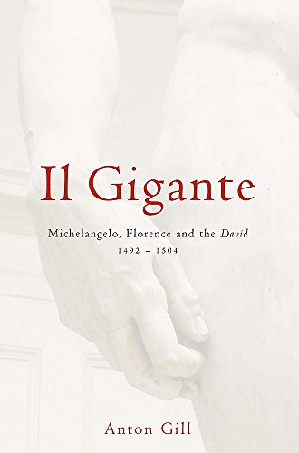 9780747235958: Il Gigante: Michelangelo, Florence and the David, 1492-1504