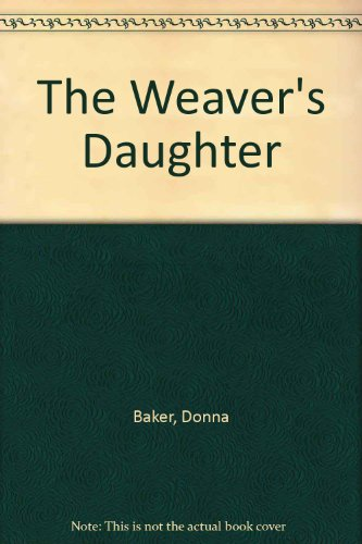 9780747236139: The Weaver's Daughter