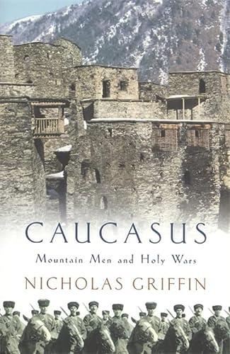 9780747236573: Caucasus: Mountain Men and Holy Wars