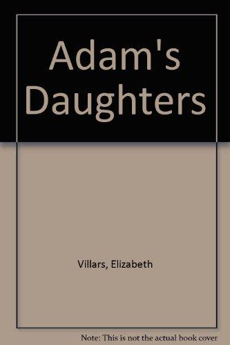 9780747236641: Adam's Daughters