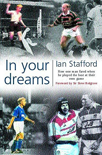 9780747236894: In Your Dreams: How One Man Fared When He Played the Best at Their Own Game