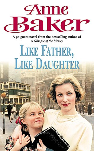 9780747237662: Like Father Like Daughter: A daughter's love ensures happiness is within reach