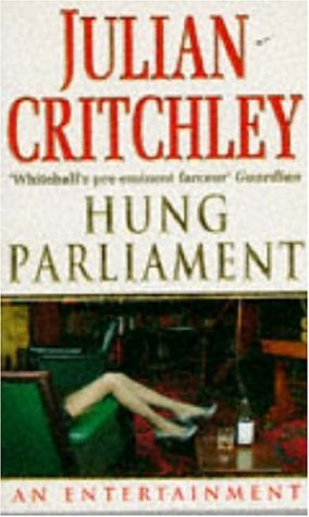 9780747238362: Hung Parliament: An Entertainment