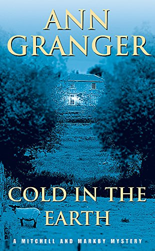 Cold in the Earth : An English village murder mystery of wit and suspense
