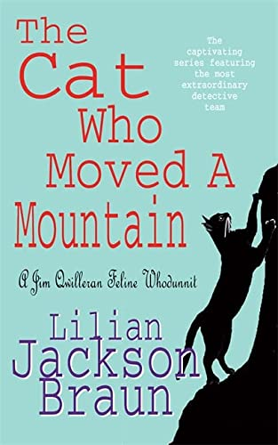 9780747239284: The Cat Who Moved a Mountain (The Cat Who... Mysteries, Book 13): An enchanting feline crime novel for cat lovers everywhere (Jim Qwilleran Feline Whodunnit)