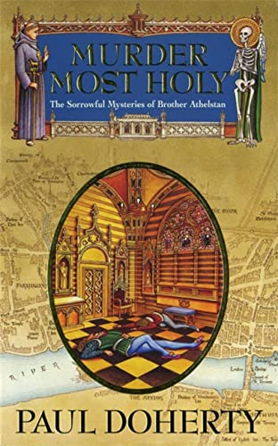 Murder Most Holy (Sorrowful Mysteries of Brother Athelstan) (0747239541) by Paul Doherty