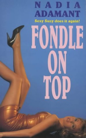 Fondle on Top: Adamant, Nadia